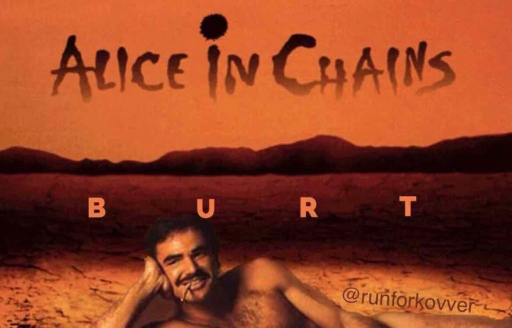Alice In Chains Pay Bizarre Tribute To Burt Reynolds